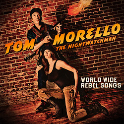 Tom Morello The Nightwatchman's World Wide Rebel Songs